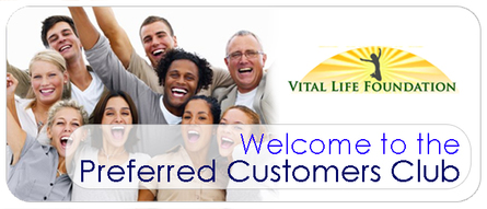 Vital Life Foundation, Preferred Customers Club